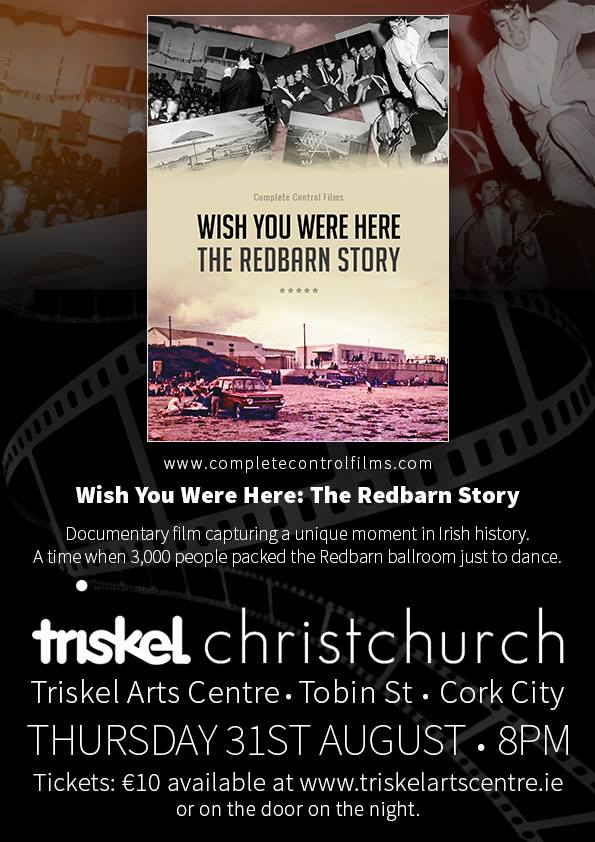 Wish You Were Here The Redbarn Story at Triskel Arts Centre Christchurch Cork City